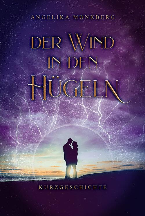 Angelika Monkberg - Der Wind in den Hügeln - eBook