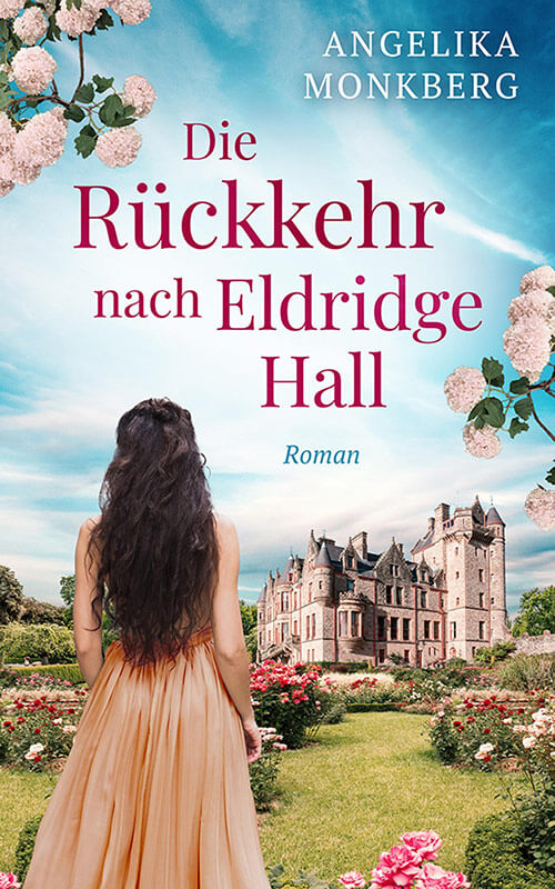 Angelika Monkberg - Die Rückkehr nach Eldridge Hall - eBook